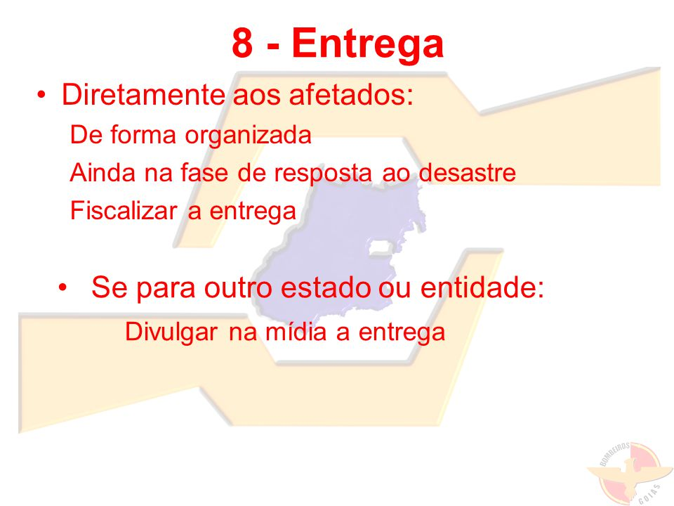 8 - Entrega Diretamente aos afetados:
