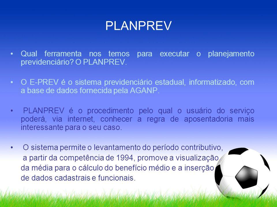 PLANPREV Qual ferramenta nos temos para executar o planejamento previdenciário O PLANPREV.