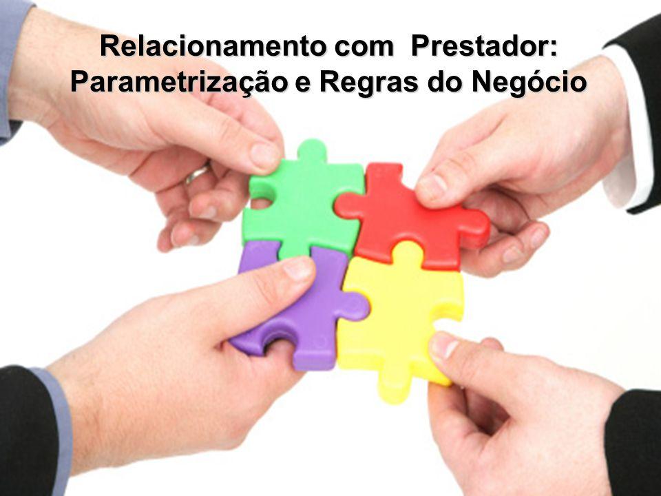 Relacionamento com Prestador: Parametrização e Regras do Negócio