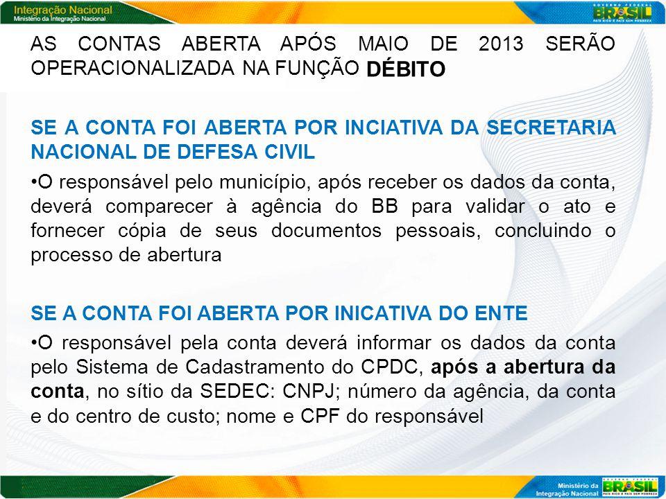 AS CONTAS ABERTA APÓS MAIO DE 2013 SERÃO OPERACIONALIZADA NA FUNÇÃO DÉBITO