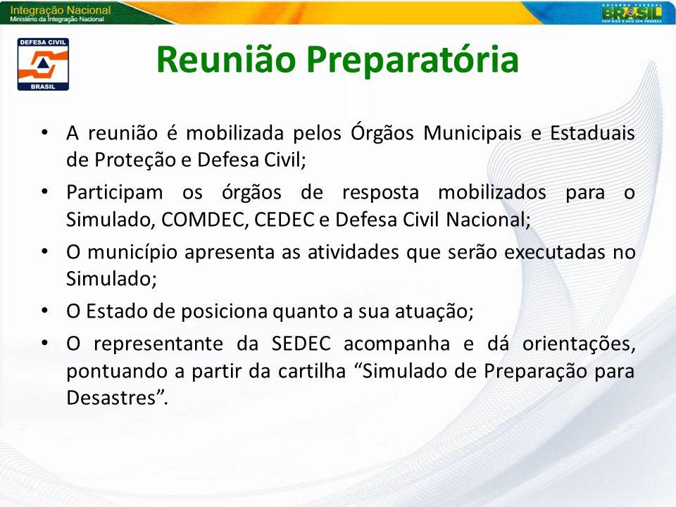 Reunião Preparatória A reunião é mobilizada pelos Órgãos Municipais e Estaduais de Proteção e Defesa Civil;