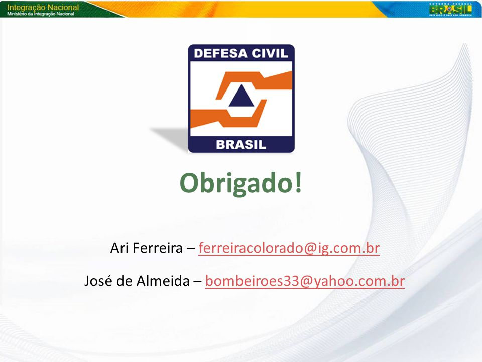 Obrigado! Ari Ferreira – ferreiracolorado@ig.com.br