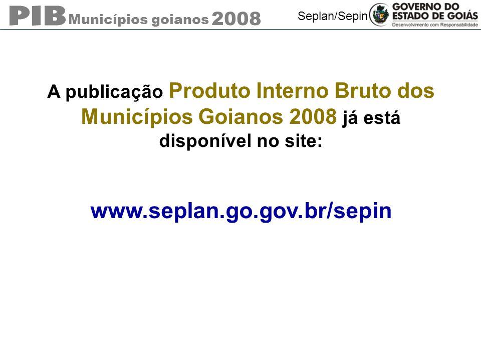A publicação Produto Interno Bruto dos Municípios Goianos 2008 já está