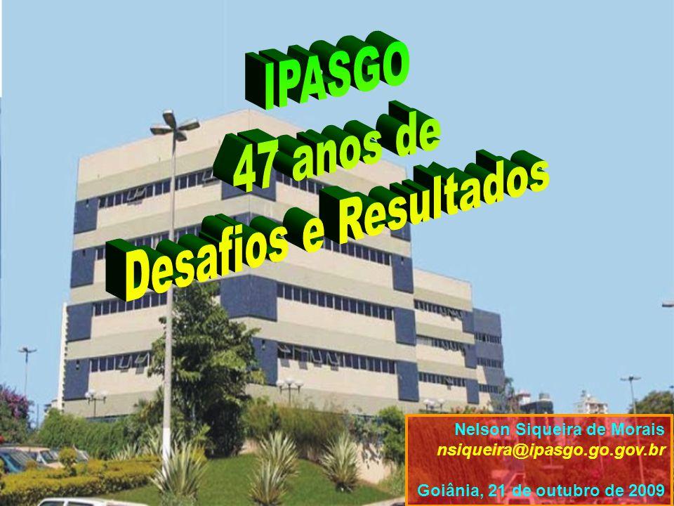 IPASGO 47 anos de Desafios e Resultados Nelson Siqueira de Morais