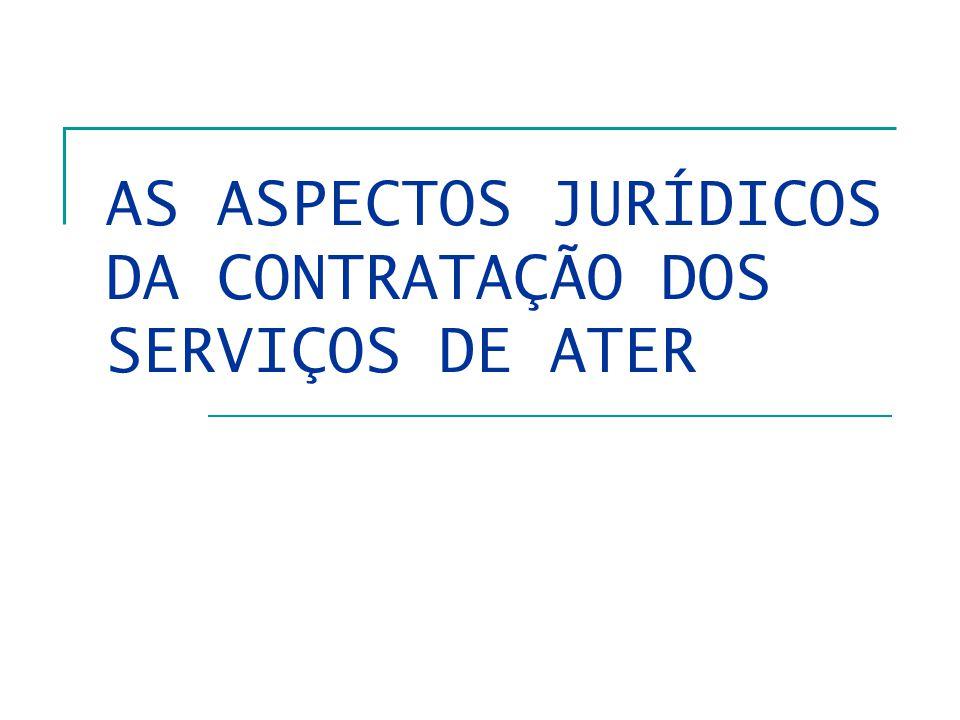 AS ASPECTOS JURÍDICOS DA CONTRATAÇÃO DOS SERVIÇOS DE ATER