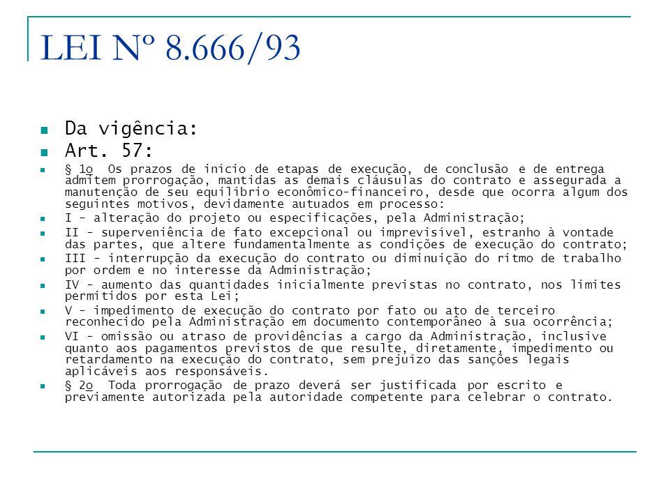 LEI Nº 8.666/93 Da vigência: Art. 57: