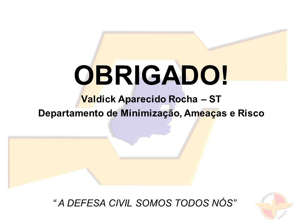 OBRIGADO! Valdick Aparecido Rocha – ST
