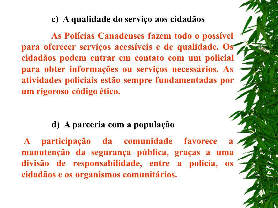 c) A qualidade do serviço aos cidadãos