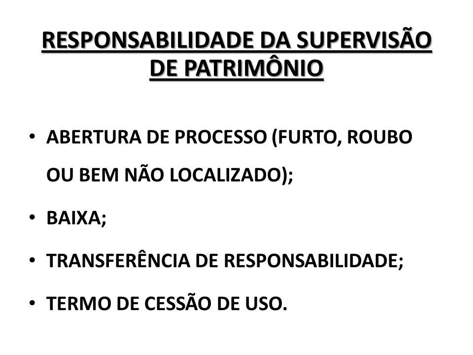 RESPONSABILIDADE DA SUPERVISÃO DE PATRIMÔNIO