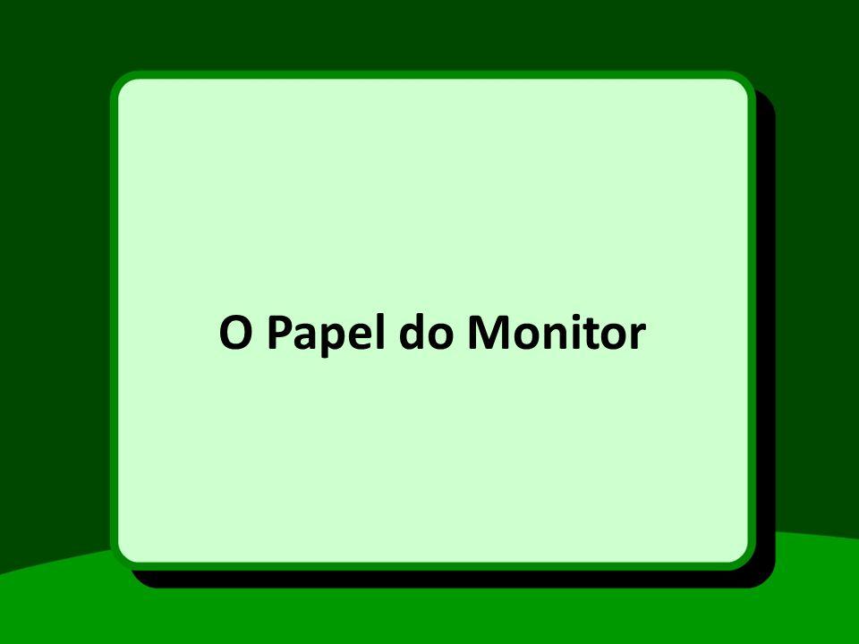O Papel do Monitor