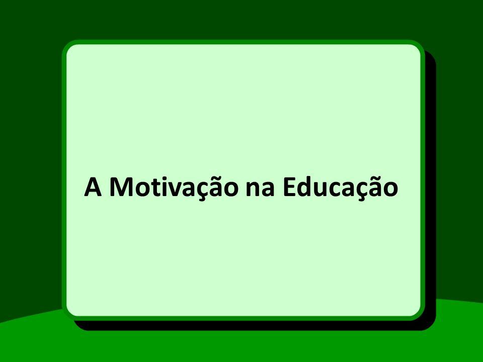 A Motivação na Educação