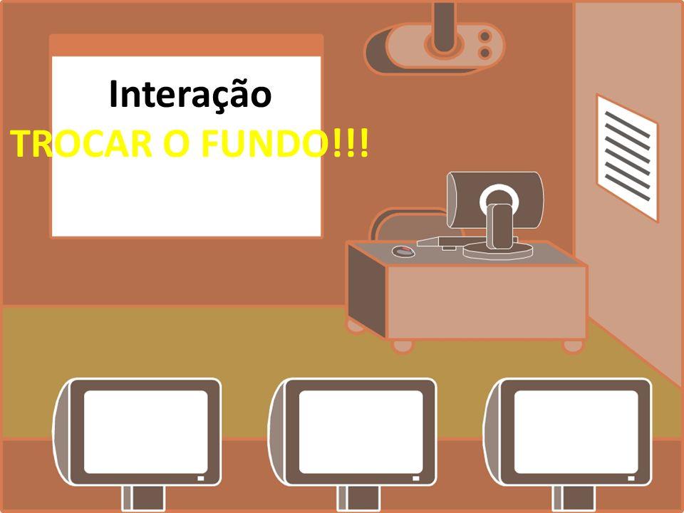 Interação TROCAR O FUNDO!!!