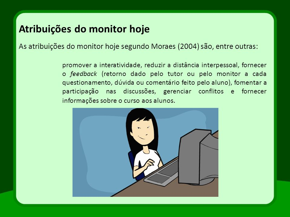 Atribuições do monitor hoje