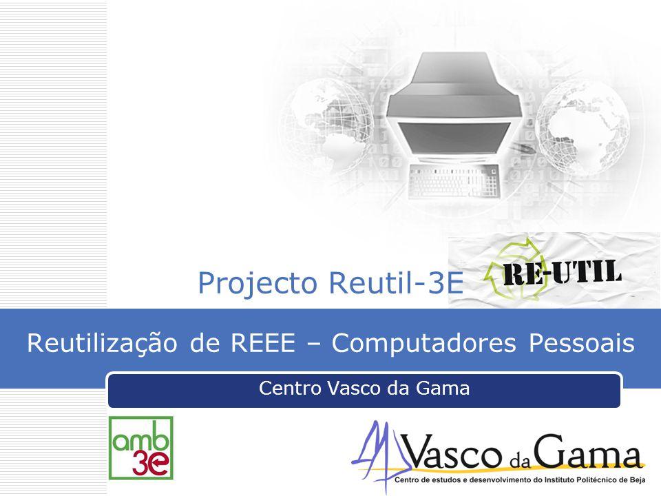 Projecto Reutil-3E Reutilização de REEE – Computadores Pessoais