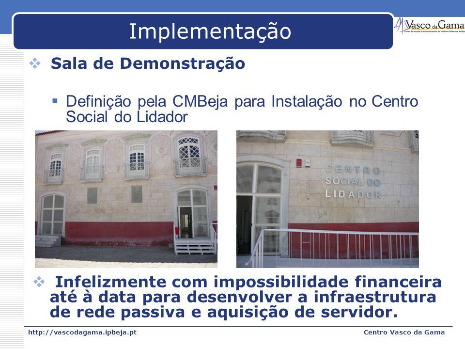 Implementação Sala de Demonstração. Definição pela CMBeja para Instalação no Centro Social do Lidador.