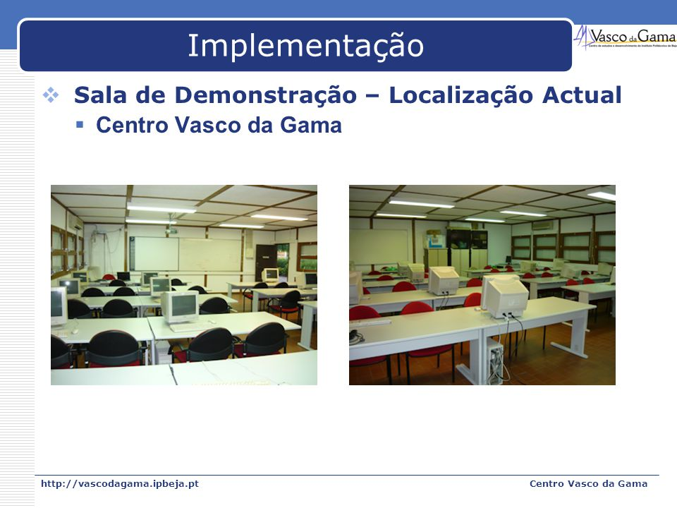 Implementação Sala de Demonstração – Localização Actual