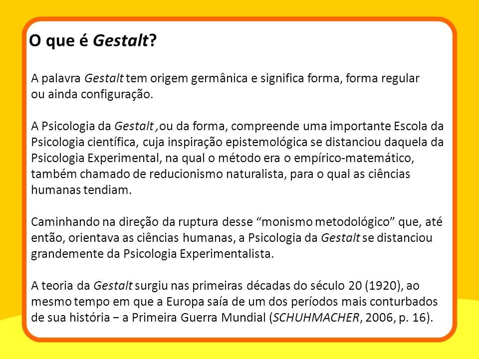 O que é Gestalt A palavra Gestalt tem origem germânica e significa forma, forma regular. ou ainda configuração.