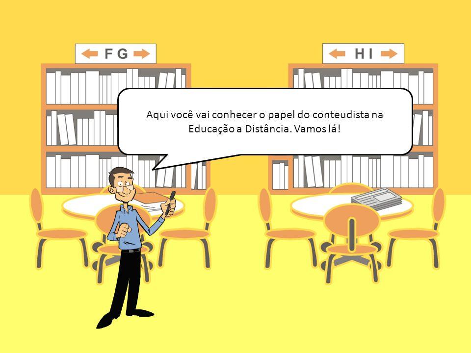 Aqui você vai conhecer o papel do conteudista na Educação a Distância