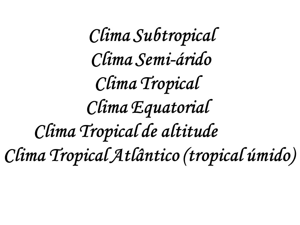Clima Tropical de altitude Clima Tropical Atlântico (tropical úmido)