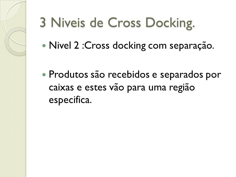 3 Niveis de Cross Docking.
