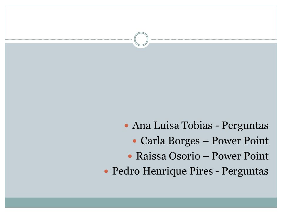 Ana Luisa Tobias - Perguntas