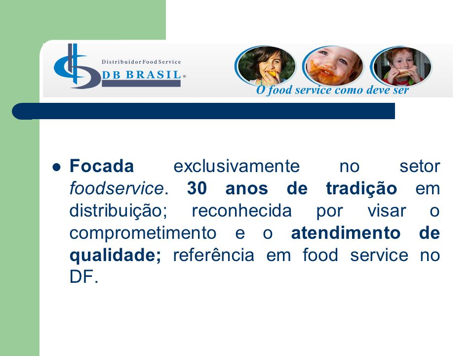 Focada exclusivamente no setor foodservice