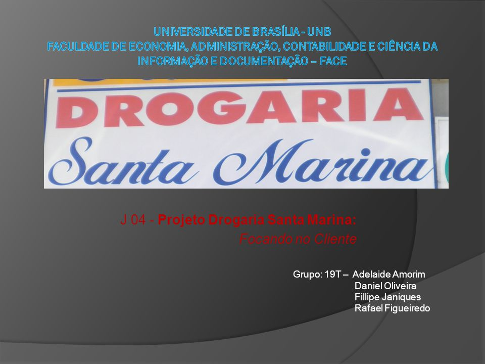 J 04 - Projeto Drogaria Santa Marina: Focando no Cliente