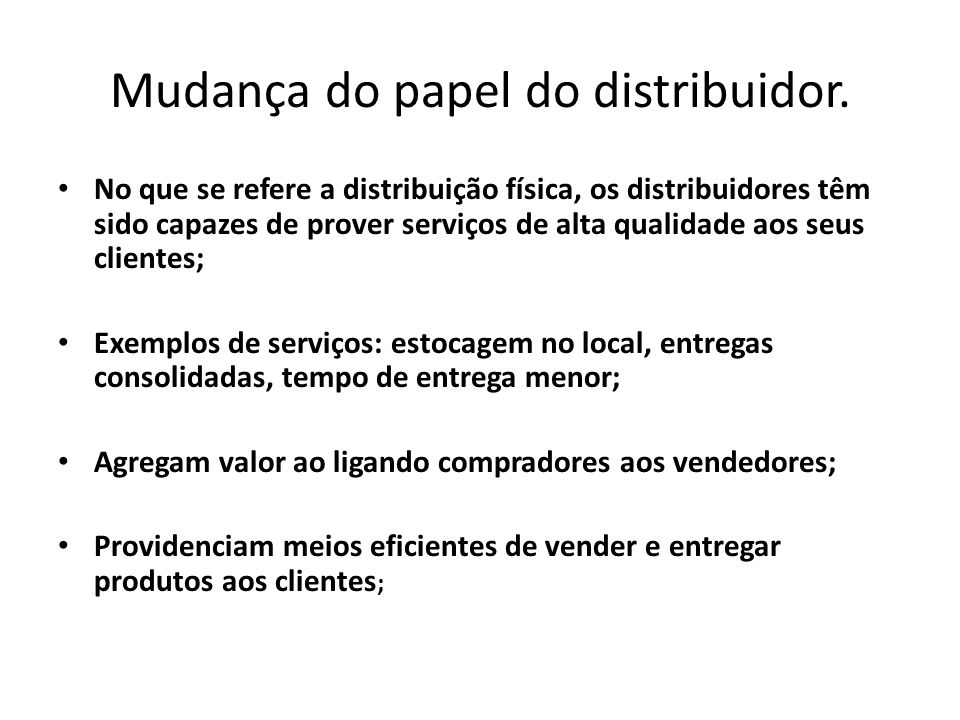 Mudança do papel do distribuidor.