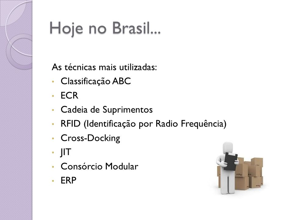 Hoje no Brasil... As técnicas mais utilizadas: Classificação ABC ECR