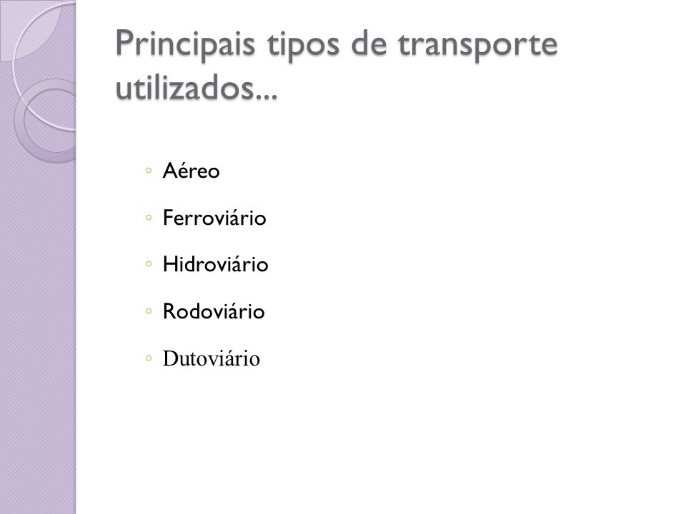 Principais tipos de transporte utilizados...
