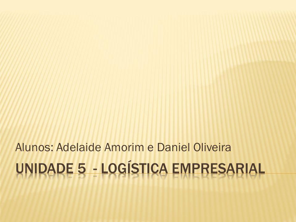 Unidade 5 - logística empresarial