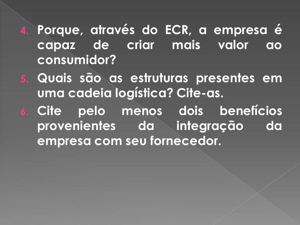 Porque, através do ECR, a empresa é capaz de criar mais valor ao consumidor