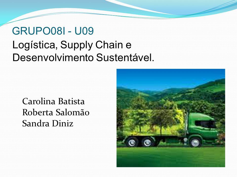 Logística, Supply Chain e Desenvolvimento Sustentável.