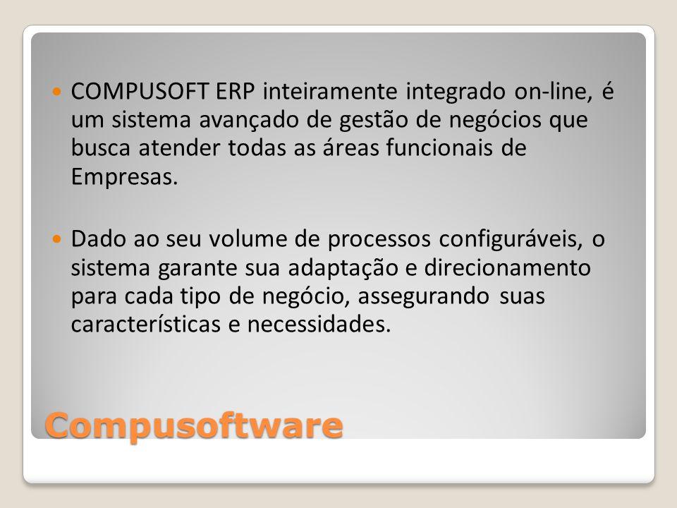 COMPUSOFT ERP inteiramente integrado on-line, é um sistema avançado de gestão de negócios que busca atender todas as áreas funcionais de Empresas.