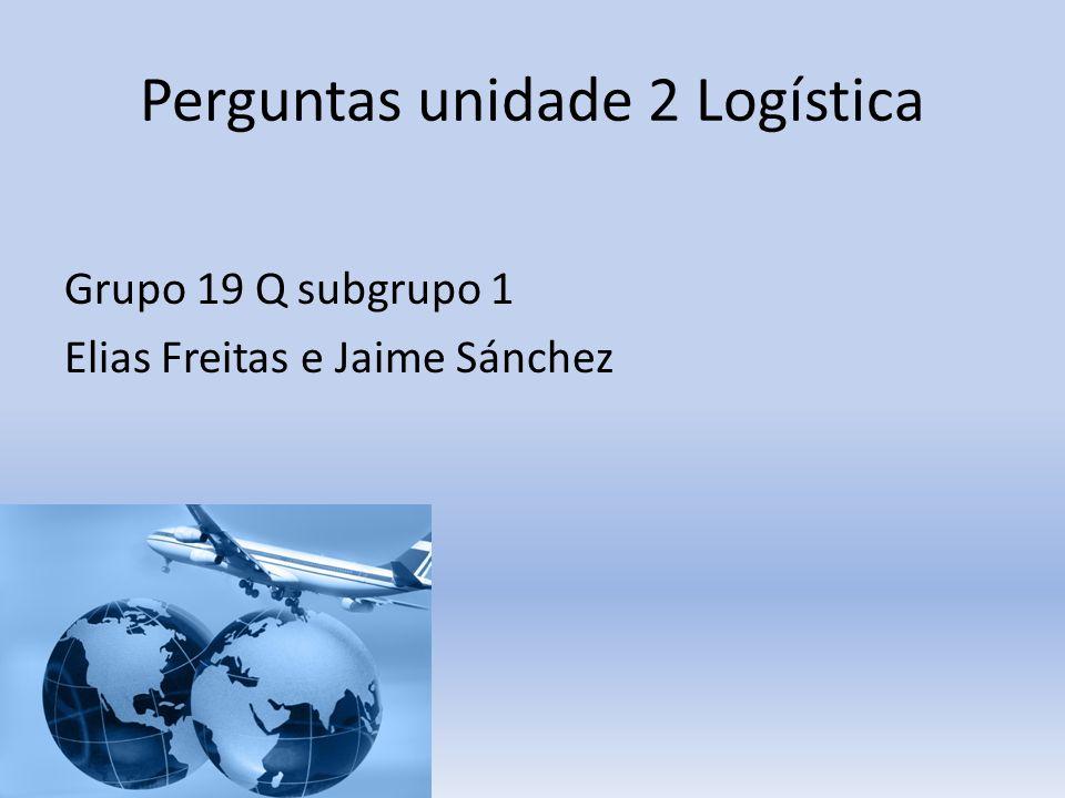 Perguntas unidade 2 Logística