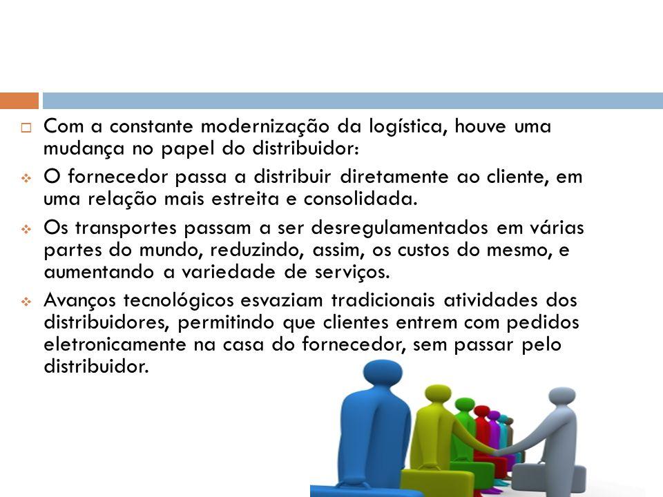 Com a constante modernização da logística, houve uma mudança no papel do distribuidor: