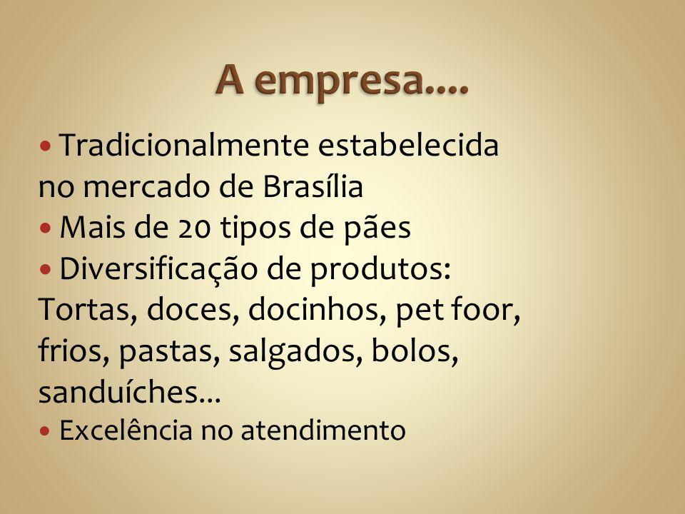A empresa.... Tradicionalmente estabelecida no mercado de Brasília