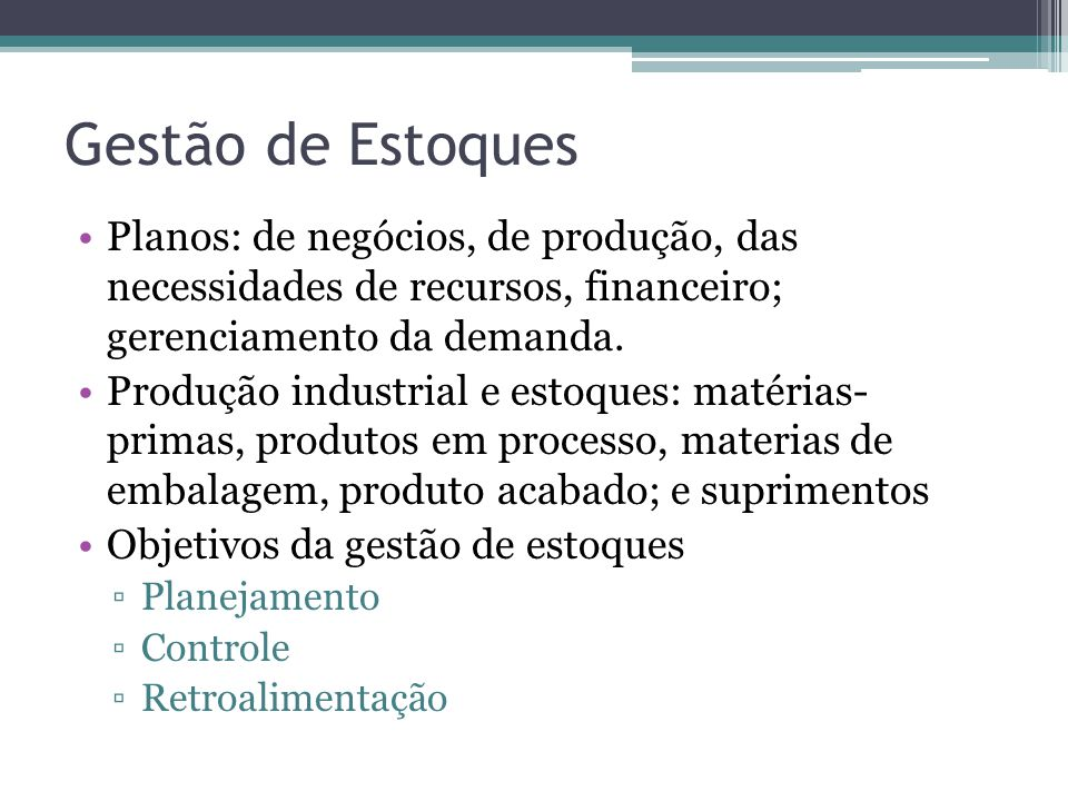Gestão de Estoques Planos: de negócios, de produção, das necessidades de recursos, financeiro; gerenciamento da demanda.