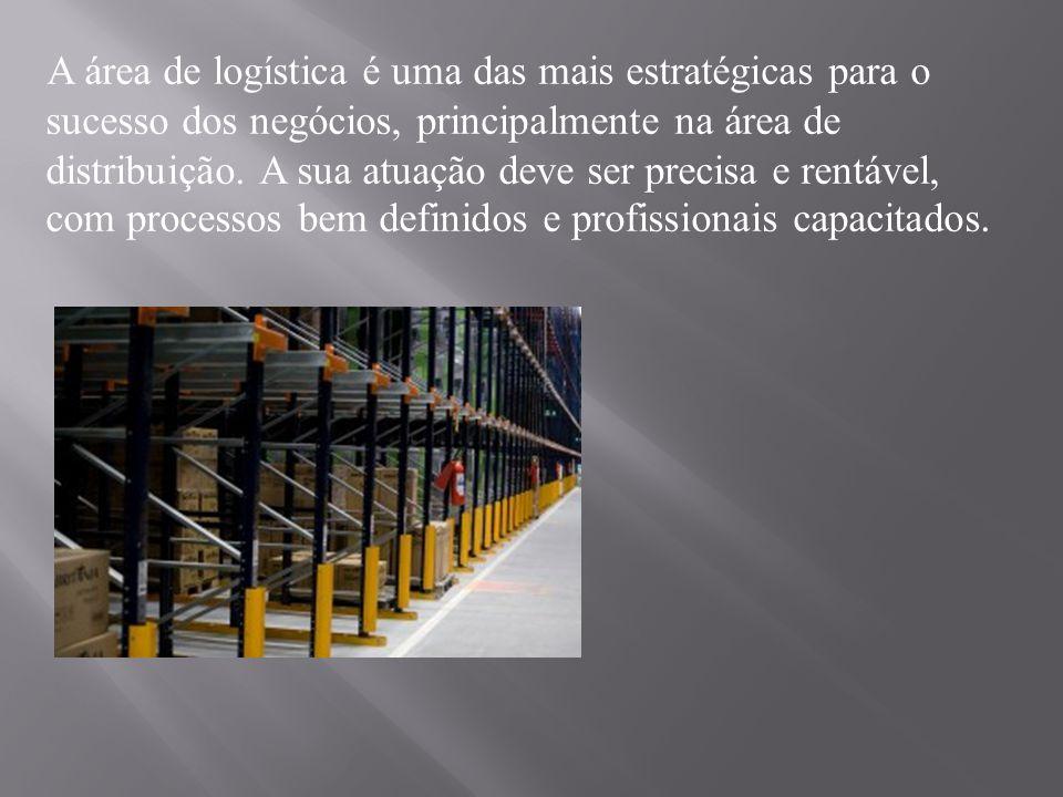 A área de logística é uma das mais estratégicas para o sucesso dos negócios, principalmente na área de distribuição.