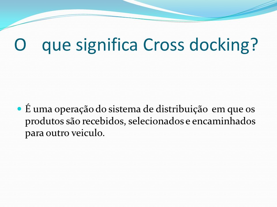 O que significa Cross docking