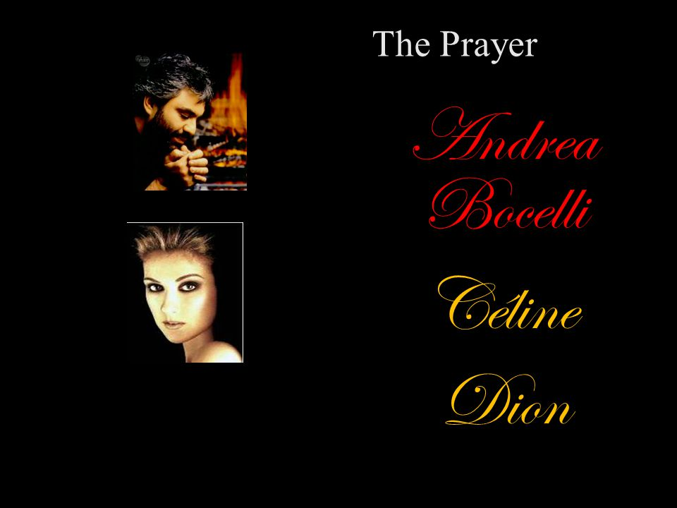 The Prayer Andrea Bocelli Céline Dion