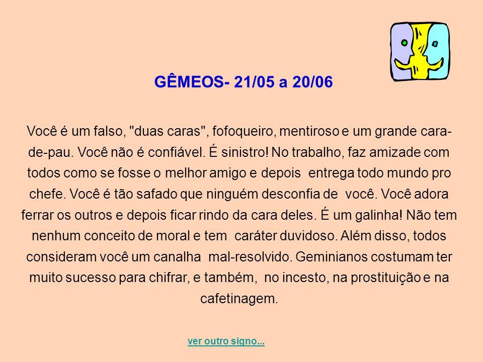 GÊMEOS- 21/05 a 20/06