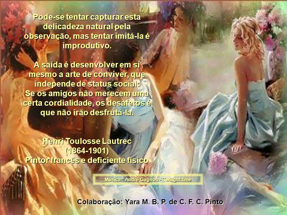 Henri Toulosse Lautrec (1864-1901) Pintor francês e deficiente físico