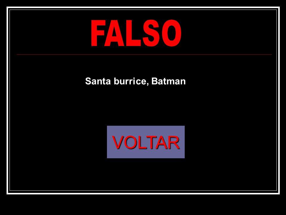 FALSO Santa burrice, Batman VOLTAR