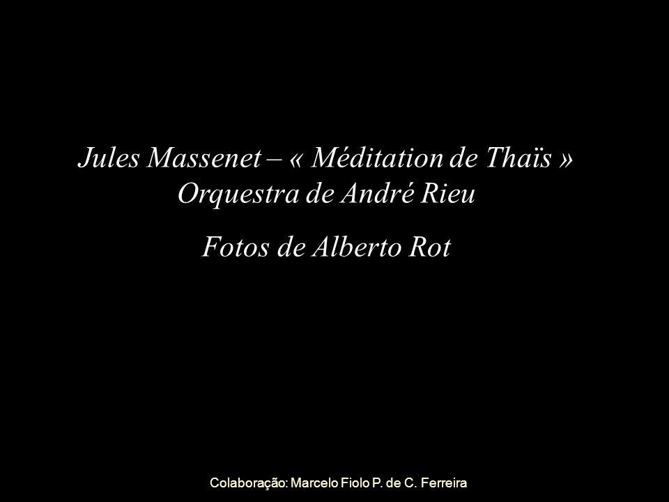 Jules Massenet – « Méditation de Thaïs » Orquestra de André Rieu
