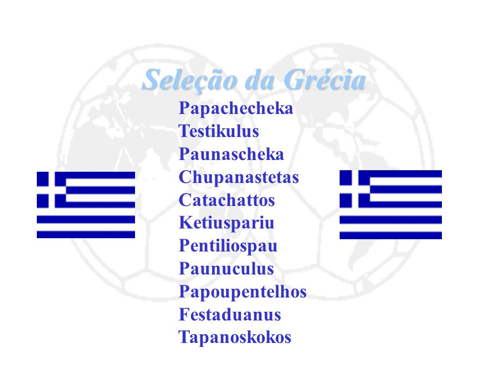 Seleção da Grécia Testikulus Paunascheka Chupanastetas Catachattos