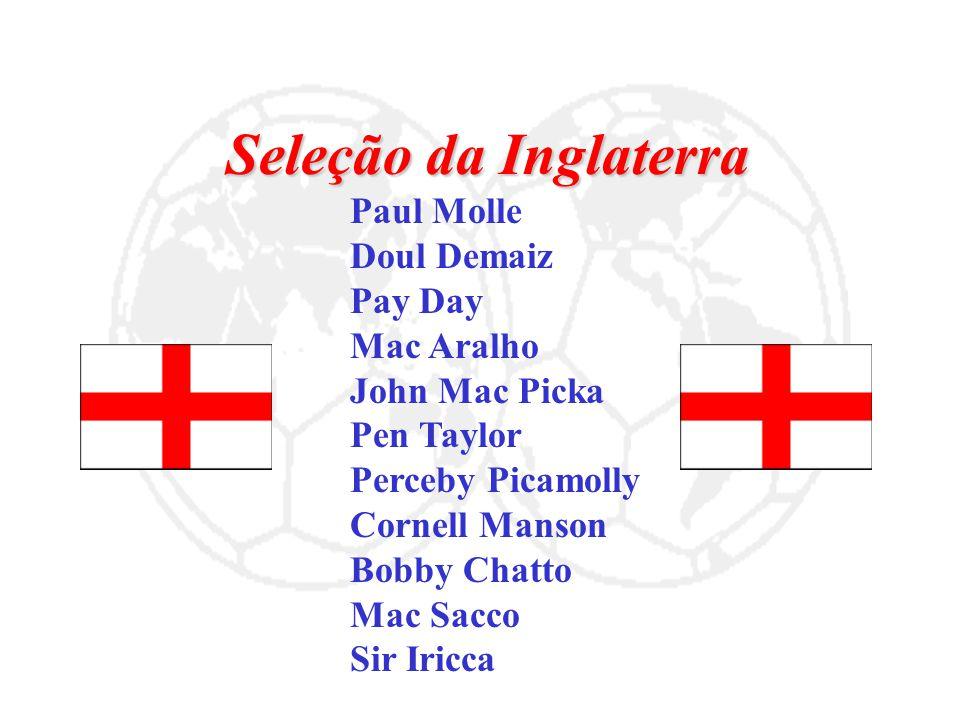Seleção da Inglaterra Doul Demaiz Pay Day Mac Aralho John Mac Picka