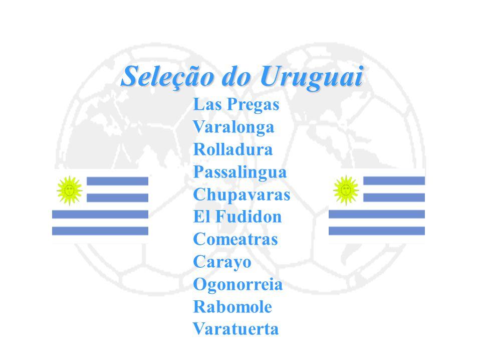 Seleção do Uruguai Las Pregas Varalonga Rolladura Passalingua