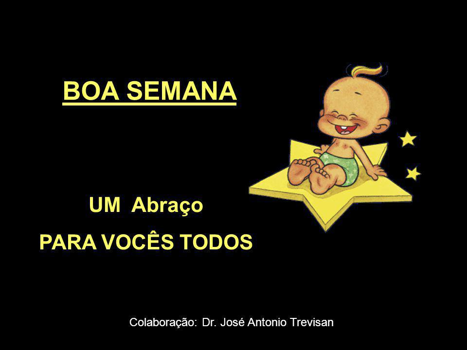 Colaboração: Dr. José Antonio Trevisan