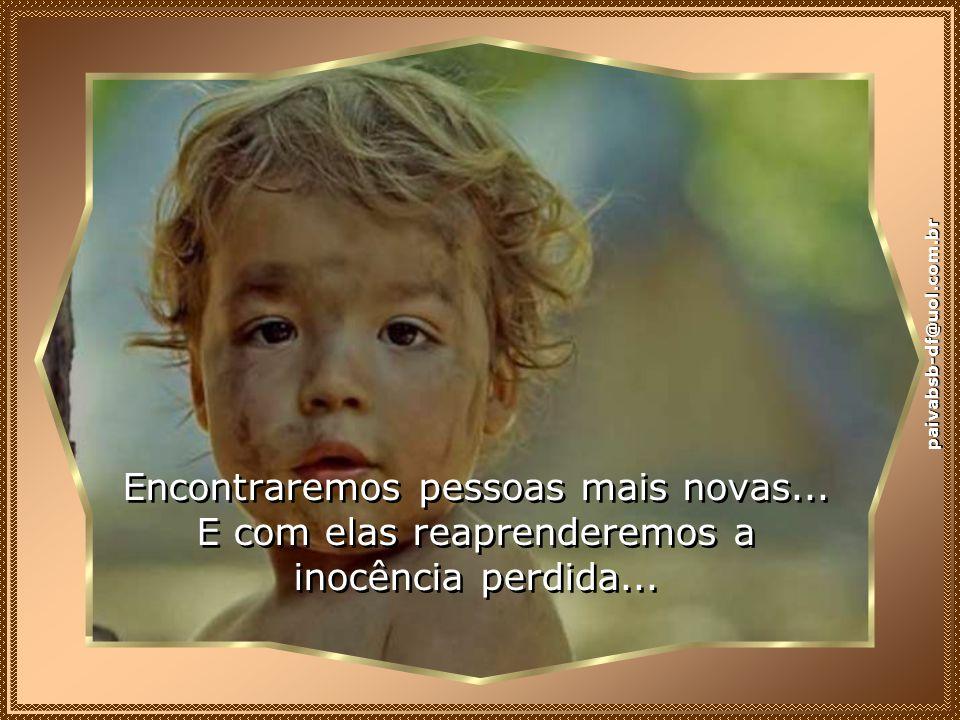 paivabsb-df@uol.com.br Encontraremos pessoas mais novas...